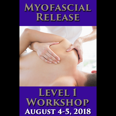 Myofascial Release Level 1 Workshop - August 4-5, 2018